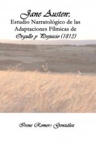 """Recensión: """"Jane Austen: estudio narratológico de las adaptaciones fílmicas de Orgullo y Prejuicio(1813)"""""""