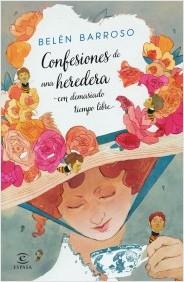 """""""Confesiones de una Heredera, con demasiado tiempo libre"""", nuevo libro de Belén Barroso, publicado por Espasa, inspirado en JaneAusten"""