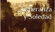 """""""Esperanza y Soledad"""". Nueva novela en habla hispana de inspiración austeniana. De Maria ElenaFernández."""