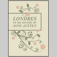 """""""Londres en las novelas de Jane Austen"""". Mapa para localizar los lugares deJane"""