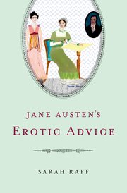 "Jane Austen Académica: ""Jane Austen's Erotic Advice by Sarah Raff (review)"""