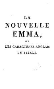 """Principios de Junio de 1816 aparece traducción anónima al francés de Emma: """"La Nouvelle Emma"""". Leeronline."""