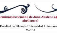 24-28 Abril 2017: Seminarios Semana Jane Austen, Universidad Autónoma deMadrid